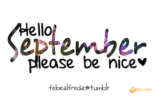 277392-Hello-September-Please-Be-Nice